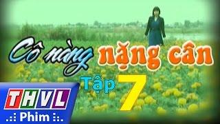 thvl  co nang nang can - tap 7