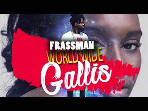 Frassman Brilliant - World Wide Gallis (Official Audio)   Jahboy Bailey Production   21st Hapilos