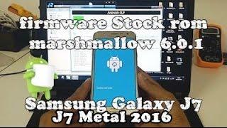 Firmware Stock Rom Marshmallow 6.0.1 Samsung Galaxy J7 SM-J700, J700M, J700H,  J710MN Metal