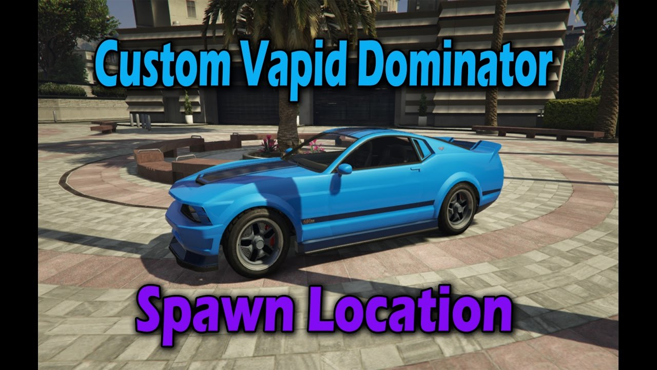 gta 5 custom vapid dominator spawn location youtube