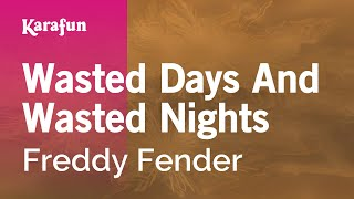 Karaoke Wasted Days And Wasted Nights - Freddy Fender *