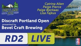Round 2 FPO:  Discraft Portland Open presented by Bevel - Pierce, Allen, Fajkus, Bjerkaas