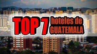 Los  mejores 7 hoteles de Guatemala
