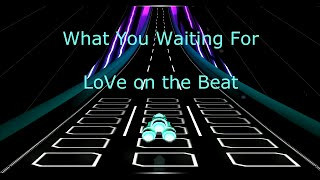What You Waiting For - LoVe on the Beat