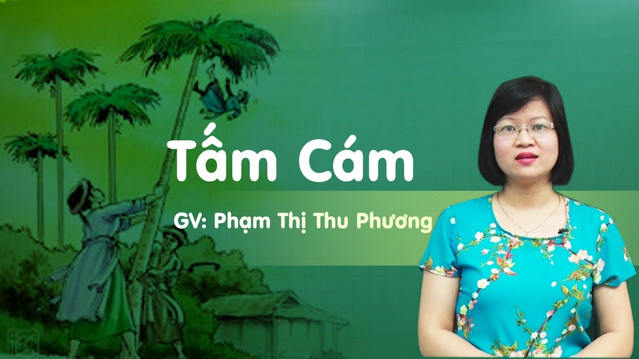 Tấm Cám – tiết 1 - Văn 10 - Cô Phạm Thị Thu Phương