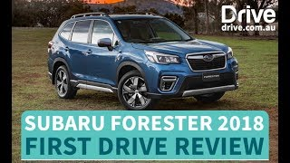 Subaru Forester 2018 First Drive Review | Drive.com.au