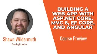 course preview building a web app with asp net core mvc 6 ef core and angular