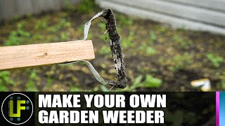 Make Your Own Garden Weeding Tool