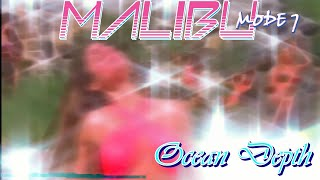 Malibu mode 7 - Ocean Depth - music video