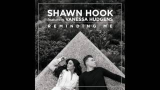 Shawn Hook - Reminding Me ft. Vanessa Hudgens (Audio)