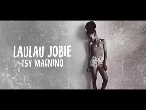 Laulau Jobie: Tsy magnino