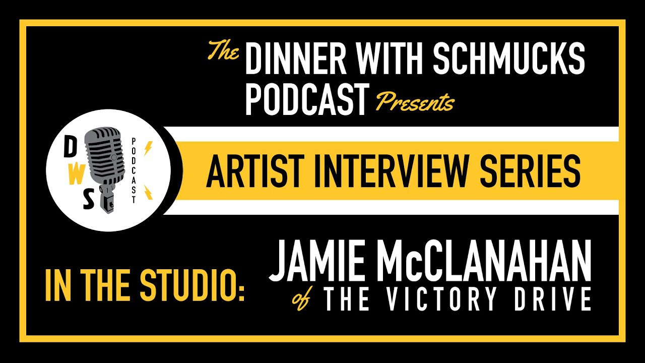 Dinner with Schmucks Podcast - Artist Interview Series No. 1 - Jamie McClanahan