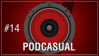 Podcasual #14: This is shit taste but i love it