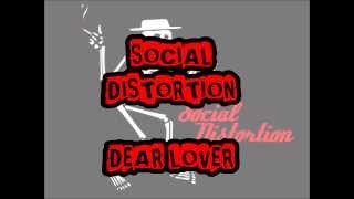 SOCIAL DISTORTION - Dear Lover (With Lyrics)