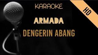 ARMADA - DENGERIN ABANG   HD Karaoke