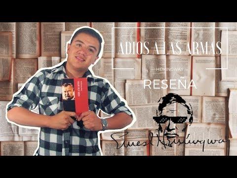 LLORAS PORQUE LLORAS   RESEÑA   ADIOS A LAS ARMAS ERNEST HEMINGWAY