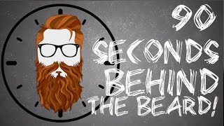 90 Seconds Behind the Beard #2 - Confidence Is Key