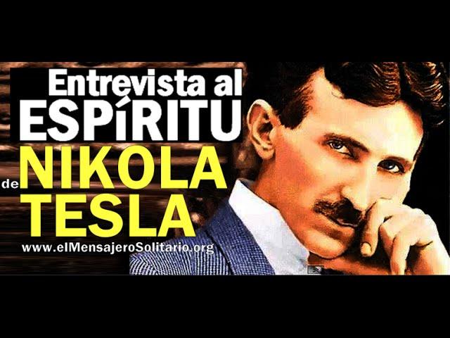 Entrevista al espíritu de Nikola Tesla | El Mensajero Solitario.org