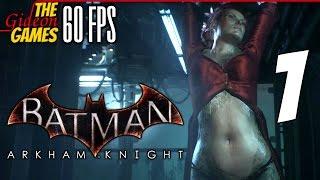 Прохождение Batman: Arkham Knight на Русском (Рыцарь Аркхема)[PС|60fps] - Часть 1 (Ночь начинается)