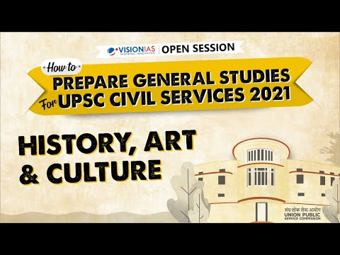 Open Session On How To Prepare GS For Civil Services 2021   History, Art & Culture
