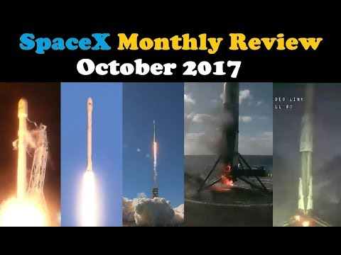 SpaceX Monthly Review (October 2017) | Launches, Landings & News
