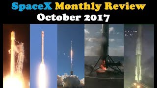 SpaceX Monthly Review (October 2017)   Launches, Landings & News
