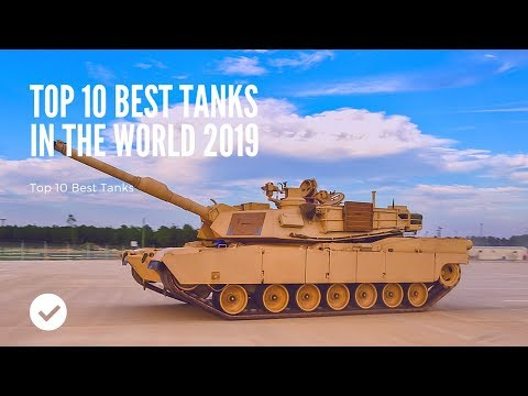 Top 10 Best Tanks In The World 2019