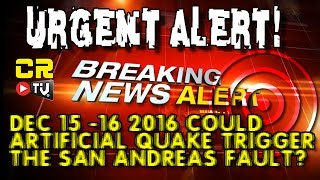 BREAKING NEWS ALERT! ► ARTIFICIAL QUAKE TO HAPPEN NEXT TO THE SAN ANDREAS FAULT