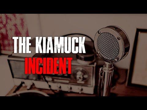 The Kiamuck Incident Creepypasta