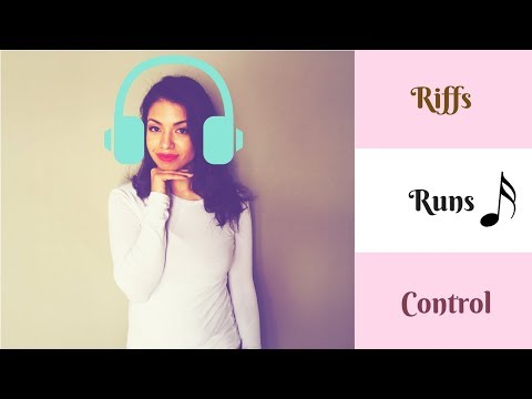Riffs Runs And Control - How To Gain More Control Of Your Voice