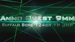 Ammo Quest 9mm: Buffalo Bore 124+P JHP test