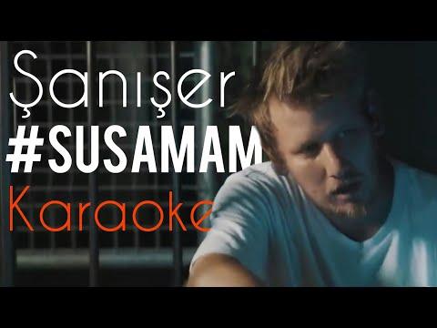 Şanışer - #SUSAMAM (Karaoke)