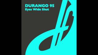Durango 95 - Eyes Wide Shut