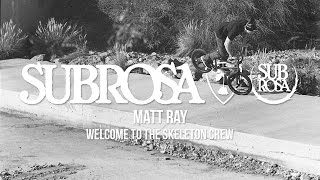Matt Ray - Welcome to the Skeleton Crew