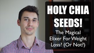 Are Chia Seeds a Magical Weight Loss & Health Remedy? Or B.S.?