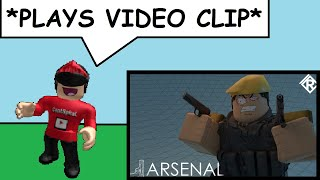 Roblox Arsenal But every time I die it plays a clip of one of my videos