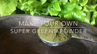 How to Make Your Own SUPER GREENS POWDER!!