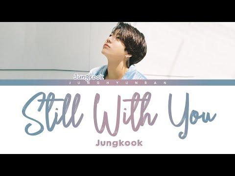 BTS JUNGKOOK - Still With You 「Han/Rom/Eng Lyrics」