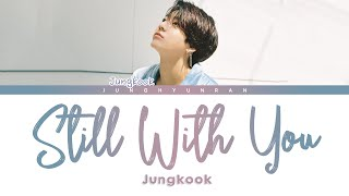 Download song BTS JUNGKOOK - Still With You 「Han/Rom/Eng Lyrics」