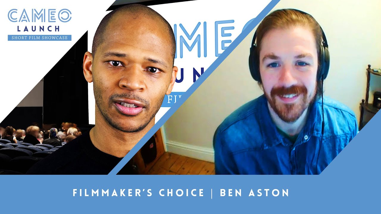 Filmmaker's Choice with Ben Aston