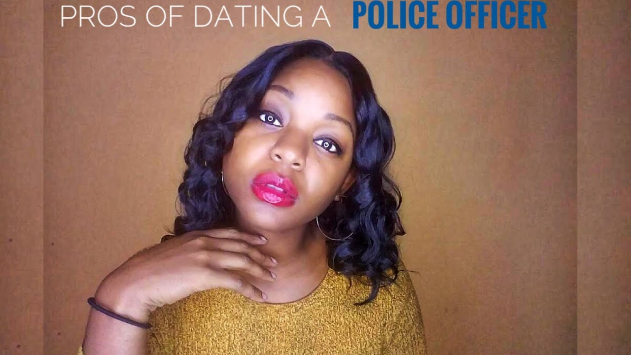 Disadvantages of dating a cop