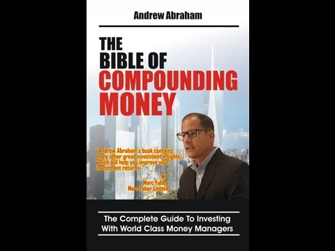 The Bible of Compounding Money- The Complete guide to investing with World Class Money Managers