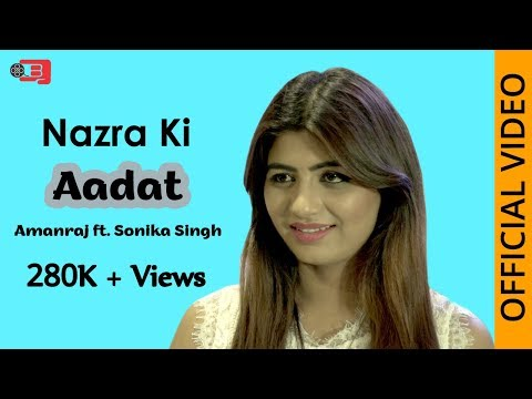 New Haryanvi Song | Nazra ki Aadat | Amanraj ft. Sonika Singh | Official Video