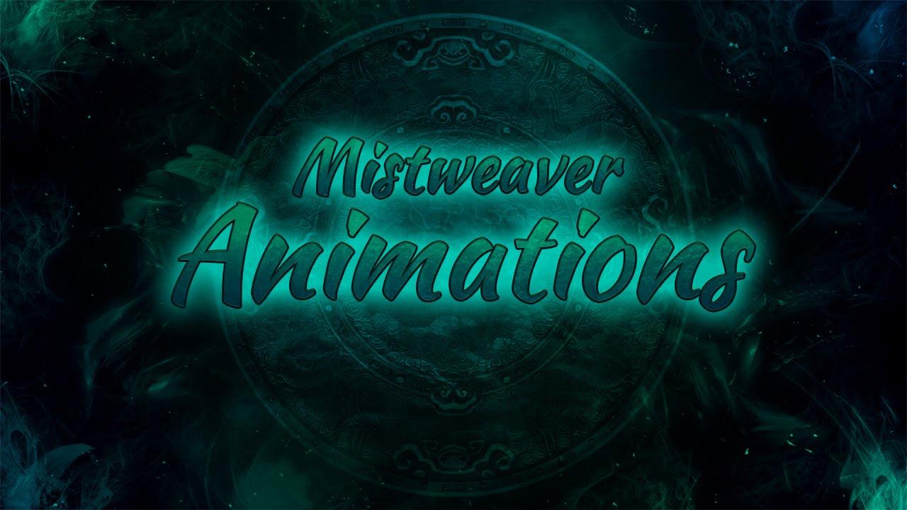Mistweaver Animations in Legion Alpha - YouTube