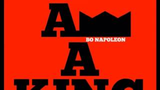 Bo Napoleon-I Am A King