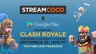 "Team Coco x Google Play ""Clash Royale"" Stream"