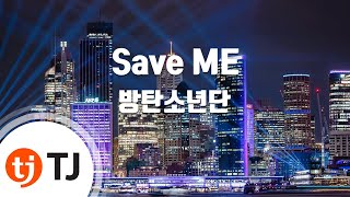 [TJ노래방 / 여자키] Save ME - 방탄소년단 (BTS) / TJ Karaoke