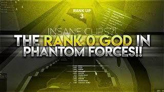 THE RANK 0 GOD IN PHANTOM FORCES!! (ROBLOX..)