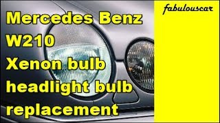 Xenon bulb replacement headlight bulb removal   Mercedes Benz W210
