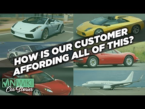 How is our customer affording all of these cars?
